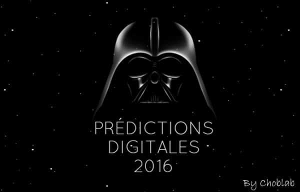 Prédictions digitales 2016, by Choblab